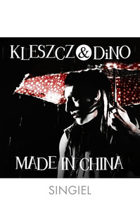 Kleszcz & DiNO - Made in China (singiel)