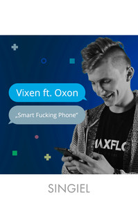 Vixen ft. Oxon - Smart Fucking Phone (singiel)